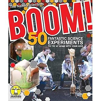 Boom! 50 Fantastic Science Experiments to Try at Home by Chris Smith