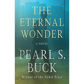 The Eternal Wonder by Pearl S Buck - 9781480439702 Book