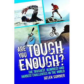 Are You Tough Enough? - The Toughest - Bloodiest and Hardest Challenge
