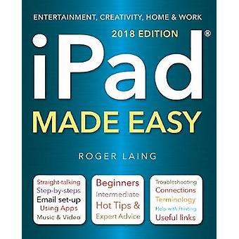 iPad Made Easy (2018 Edition) by Roger Laing - 9781786647771 Book