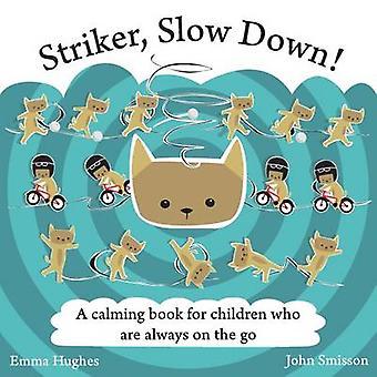 Spits - Slow Down! -Een boek van de Calming voor kinderen die zijn altijd op t