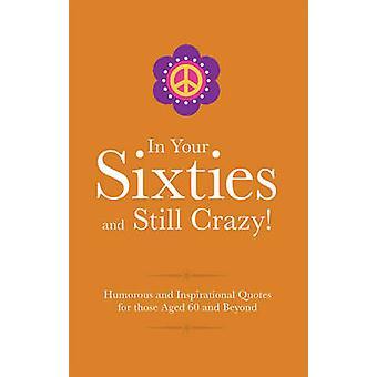In de jaren zestig en nog steeds gek! door Adrian Besley - 9781853759574 boek