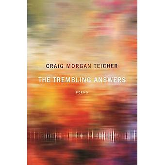 The Trembling Answers by Craig Morgan Teicher - 9781942683315 Book