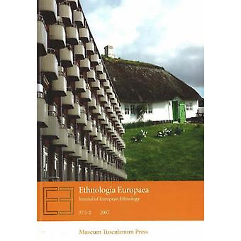 Ethnologia Europaea - Journal of European Ethnology - 2007 - Volume 37 -