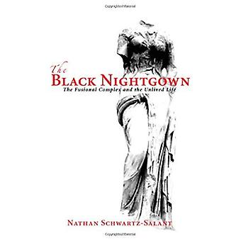 The Black Nightgown: The Fusional Complex and the Unlived Life