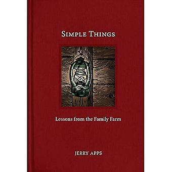 Simple Things: Lessons from� the Family Farm