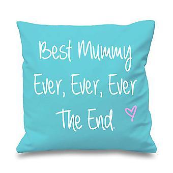"Aqua Cushion Cover Best Mummy Ever Ever Ever The End 16"" x 16"""