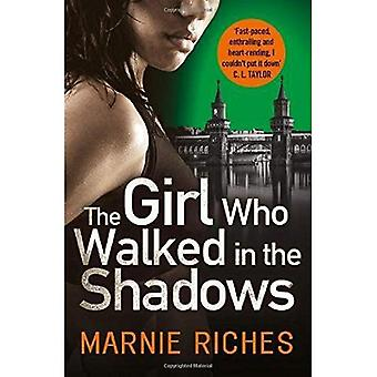 The Girl Who Walked in the Shadows: A gripping thriller that keeps you on� the edge of your seat (George McKenzie, Book 3) (George McKenzie)