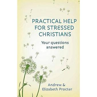 Practical Help for Stressed Christians by Procter & AndrewProcter & Elizabeth