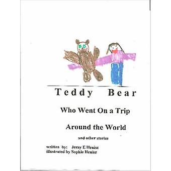 TEDDY BEAR who went on a Trip around the World and other stories by Henisz & Jerzy & E