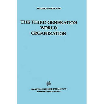 The Third Generation World Organization by Bertrand & Maurice