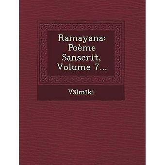 Ramayana Poeme Sanscrit Volume 7... door V. LM Ki