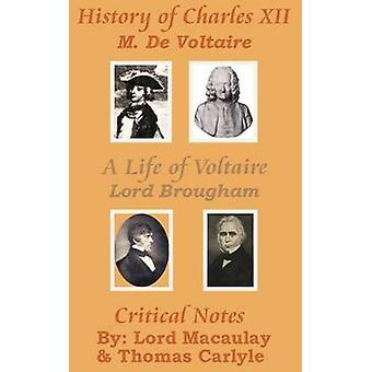 History of Charles XII with  A Life of Voltaire by Voltaire