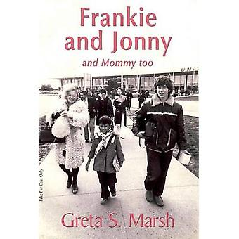 Frankie and Jonny and Mommy too by Marsh & Greta S