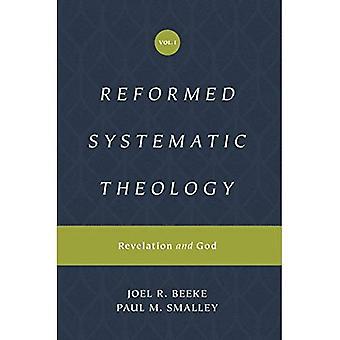 Reformierte Systematische Theologie, Band 1: Offenbarung 1: Offenbarung und Gott (reformierte Systematische Theologie)