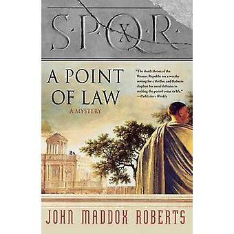 A Point of Law by John Maddox Roberts - 9780312337261 Book