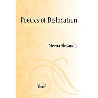 Poetics af dislocation af Meena Alexander-9780472050765 bog