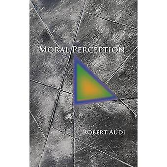 Moral Perception by Robert Audi - 9780691156484 Book