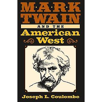 Mark Twain and the American West by Joseph L. Coulombe - 978082621956