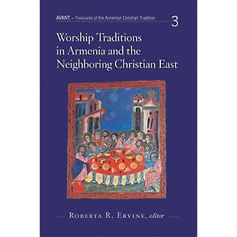 Worship Traditions in Armenia and the Neighbouring Christian East by