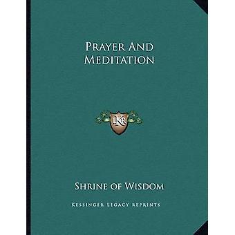 Prayer and Meditation by Shrine of Wisdom - 9781163056288 Book