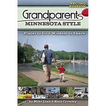 Grandparents Minnesota Style - Places to Go and Wisdom to Share (2nd R