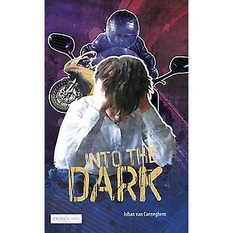 Into the Dark by Johan Van Caeneghem - 9781783224265 Book