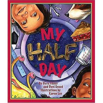 My Half Day by Doris Fisher - Dani Sneed - Karen Lee - 9781934359143