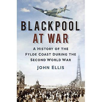Blackpool im Krieg von John Ellis - 9780752485836 Buch