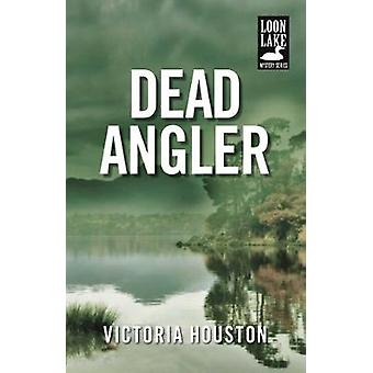 Dead Angler by Victoria Houston - 9781440582196 Book
