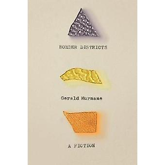 Border Districts - A Fiction by Gerald Murnane - 9780374115753 Book