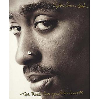 The Rose That Grew from Concrete (New edition) by Tupac Shakur - 9780
