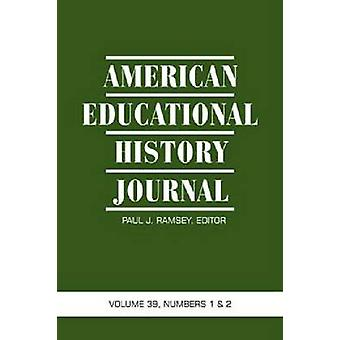 American Educational History Journal Volume 39 Numbers 12 Hc von Ramsey & Paul J.