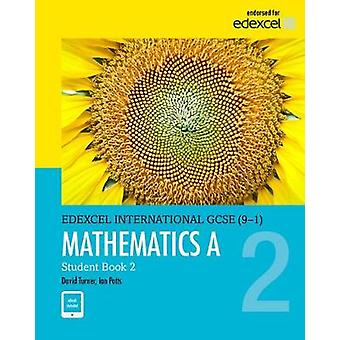 Pearson Edexcel International GCSE 91 Mathematics A Stude by D A Turner