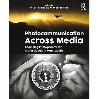 Photocommunication Across Media by Ross Collins