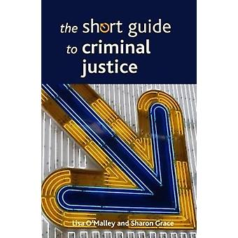 Short Guide to Criminal Justice by Lisa OMalley