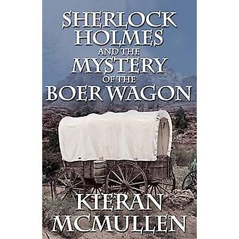 Sherlock Holmes and the Mystery of the Boer Wagon by McMullen & Kieran