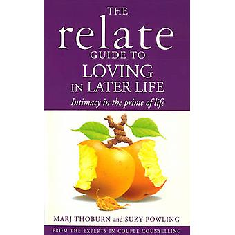 Relate Guide To Loving In Later Life von Marj ThoburnSuzy Powling
