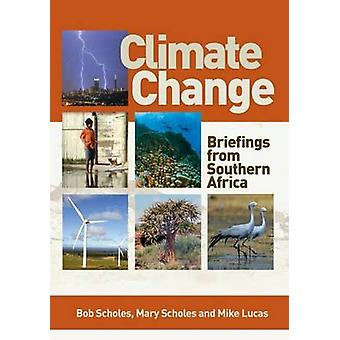 Climate Change - Briefings from Southern Africa by Bob Scholes - Mary