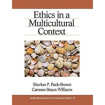 Ethics in a Multicultural Context de PackBrown & Sherlon P.