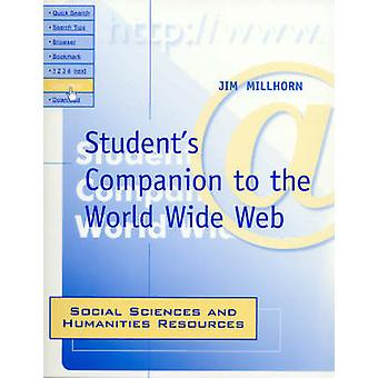 Students Companion to the World Wide Web Social Sciences and Humanities Resources by Millhorn & Jim