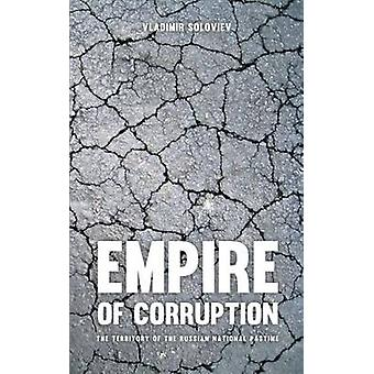 Empire of Corruption The Russian National Pastime by Soloviev & Vladimir