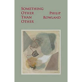Something Other Than Other by Rowland & Philip