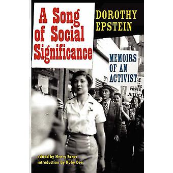 A Song of Social Significance Memoirs of an Activist by Epstein & Dorothy