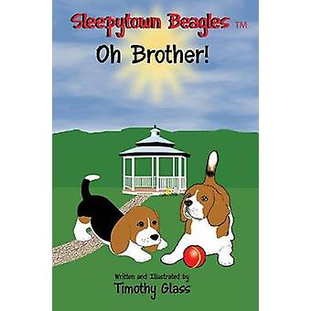 Sleepytown Beagles  Oh Brother by Glass & Timothy