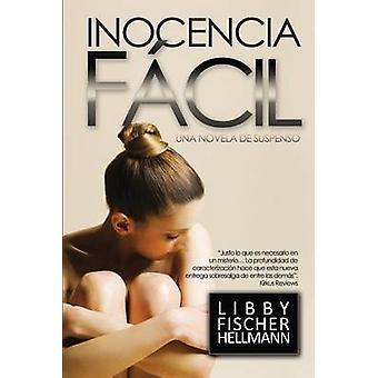 Inocencia Fcil  Spanish Version of Easy Innocence by Hellmann & Libby Fischer