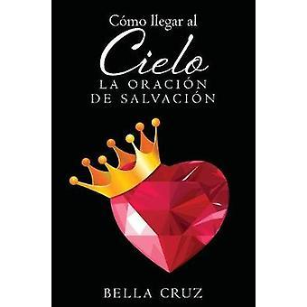 Como Llegar Al Cielo von Cruz & Bella