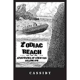 Zodiac Beach The Adventures of Crew 598  Volume One by Cassidy & Michael R.
