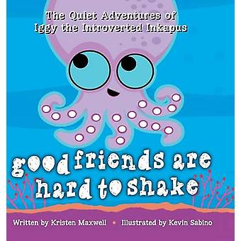 Good Friends Are Hard to Shake by Maxwell & Kristen