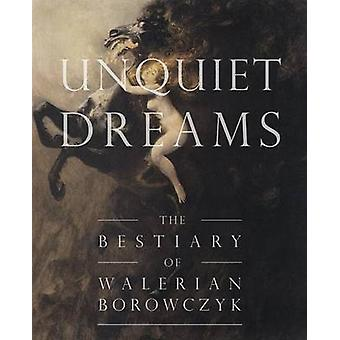 Unquiet Dreams The Bestiary of Walerian Borowczyk by Strong & Simon